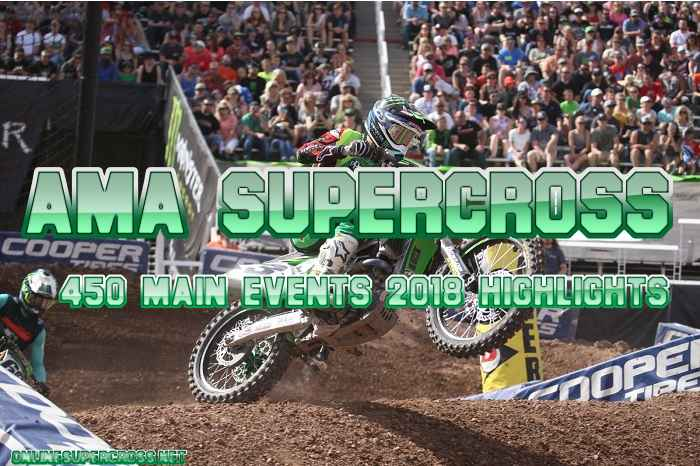 Complete Supercross 450 Main Event 2018 Highlights