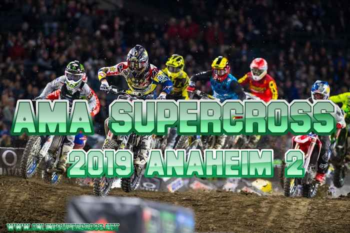 2019 Anaheim 2 Supercross Live Stream