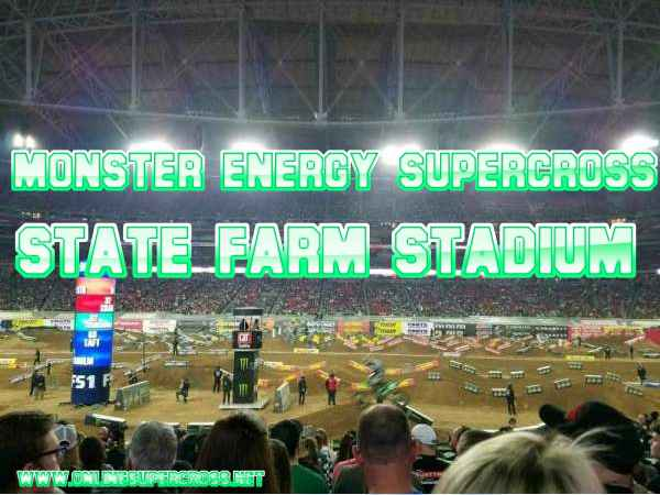 Monster Energy Supercross State Farm Stadium