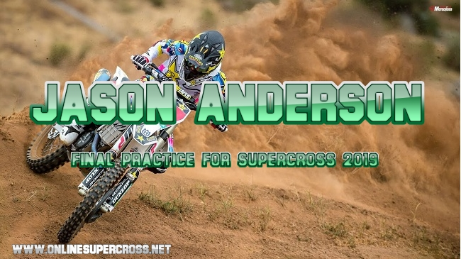 Jason Anderson Final Practice For Supercross 2019