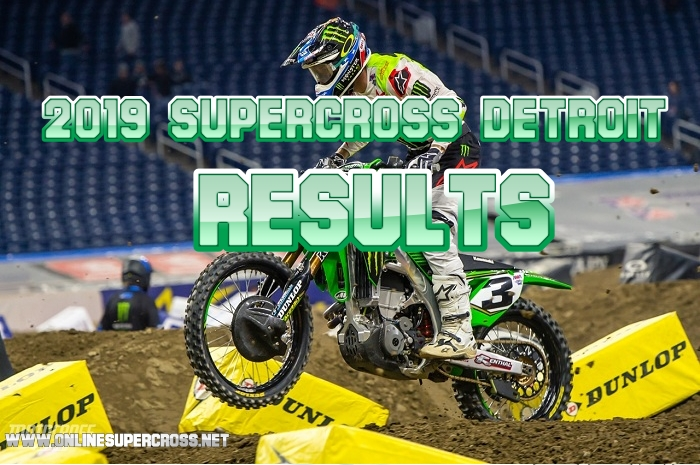 Detroit Supercross 250 and 450 Results 2019