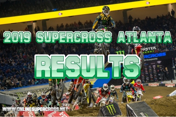 Atlanta Supercross 250 and 450 Results 2019