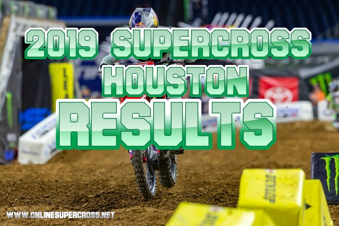 Supercross Houston Results 2019