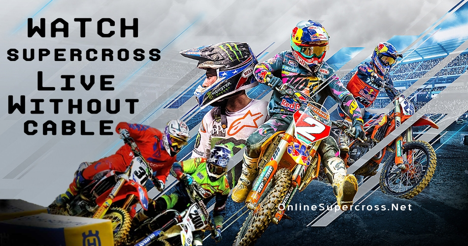 Enjoy 2019 Supercross without Cable Cord