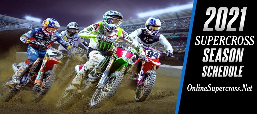 AMA Supercross 2021 Full Schedule Announced