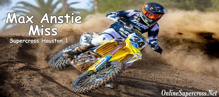 Max Anstie Miss The Houston 1 Supercross 2021 Due To Injury