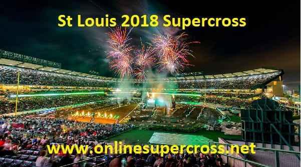 St Louis AMA Supercross 2018 Live Stream