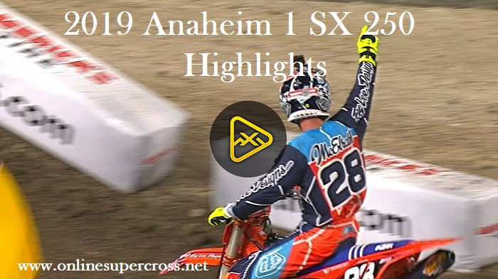 2019 Anaheim 1 SX 250 Main Event Highlights