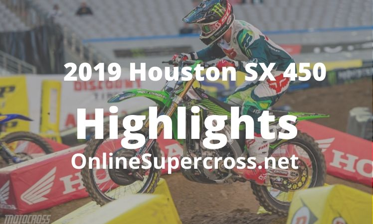 2019 Houston SX 450 Main Event Highlights