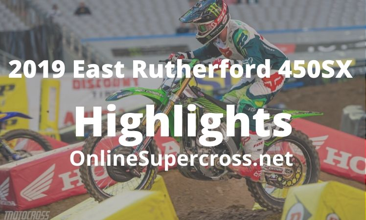Supercross East Rutherford 450SX Highlights 2019