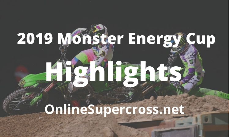 Monster Energy Cup Supercross Extended Highlights 2019