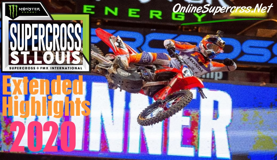 Supercross St Louis 2020 Extended Highlights