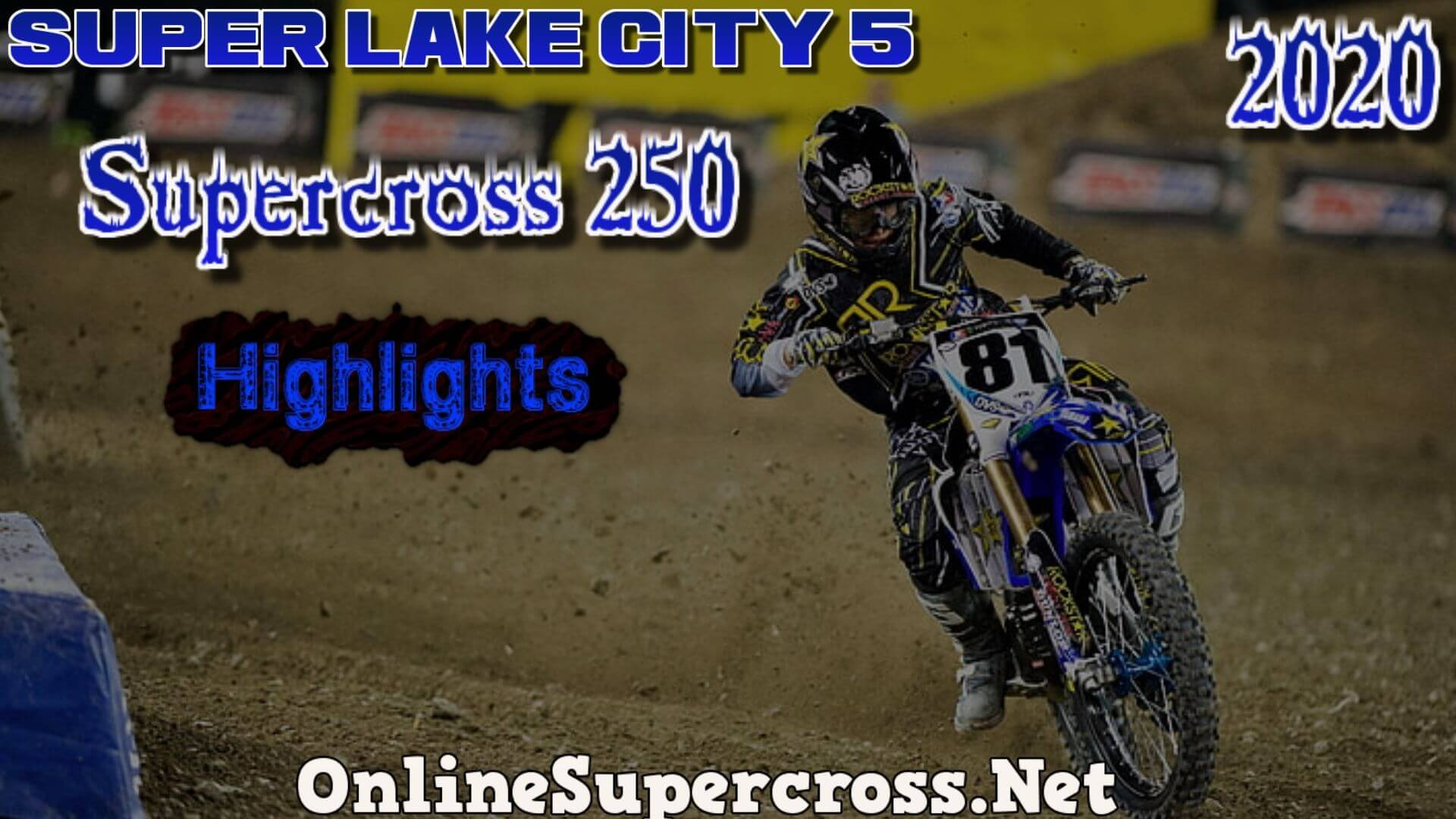 Super Lake City 5 Supercross 250 Highlights 2020