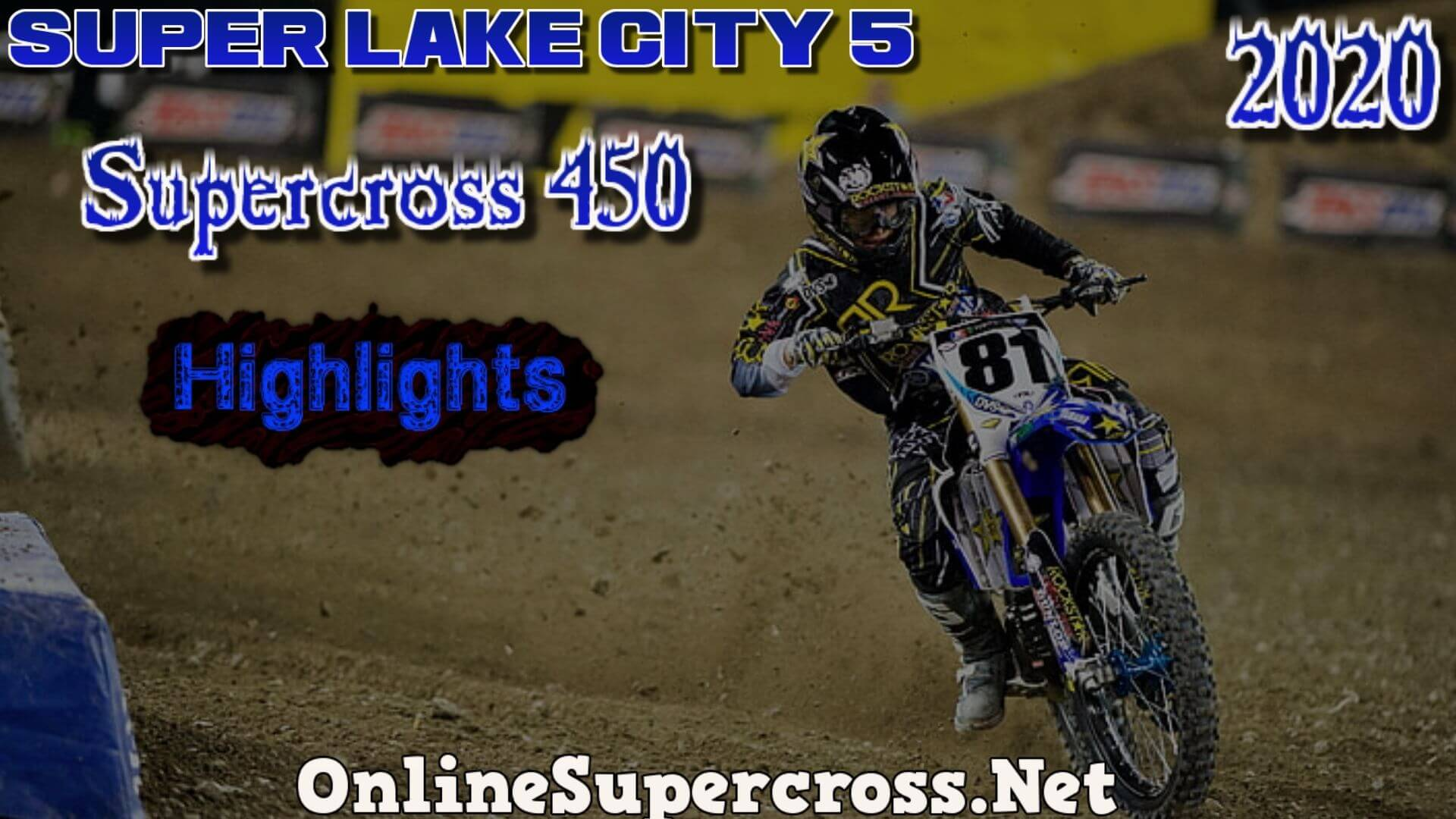 Super Lake City 5 Supercross 450 Highlights 2020
