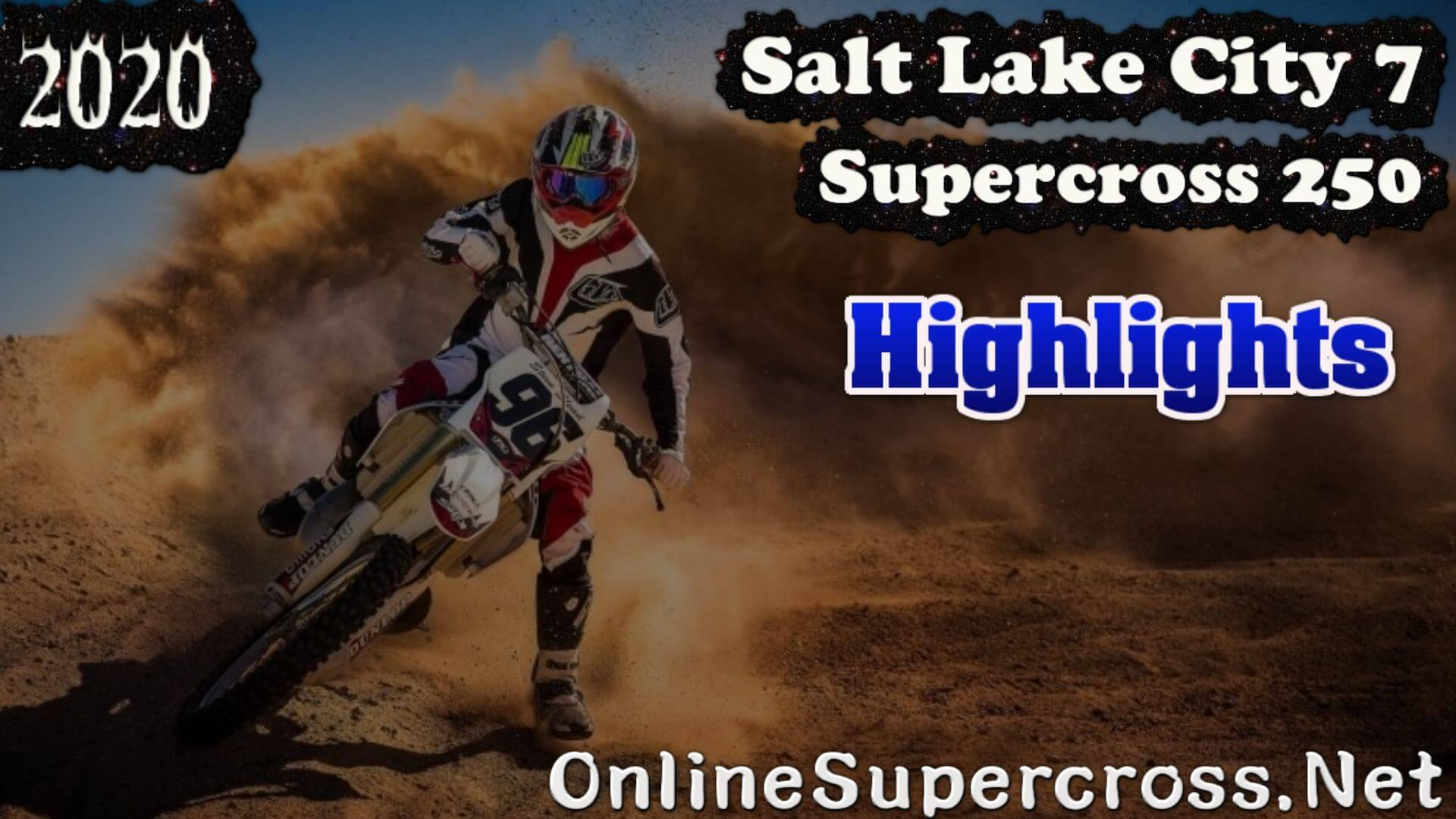 Salt Lake City 7 Supercross 250 Highlights 2020