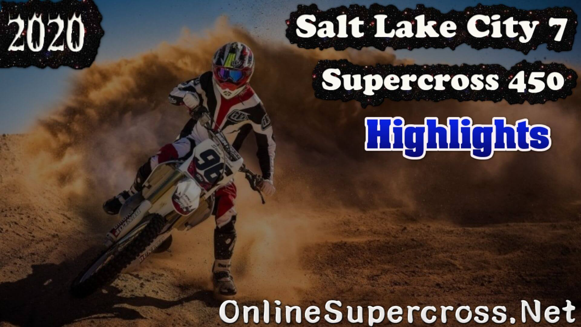 Salt Lake City 7 Supercross 450 Highlights 2020