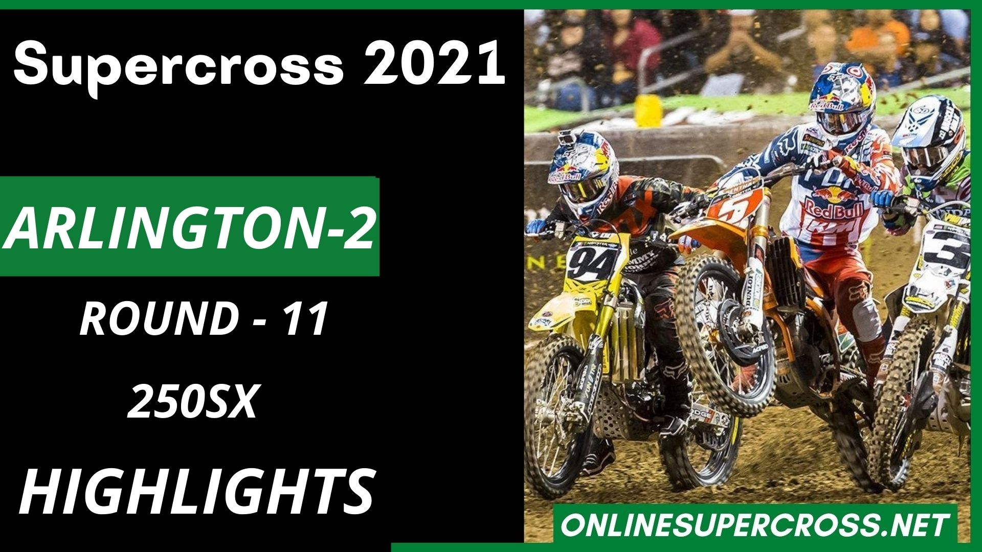 Arlington 2 Round 11 Supercross 250SX Highlights 2021