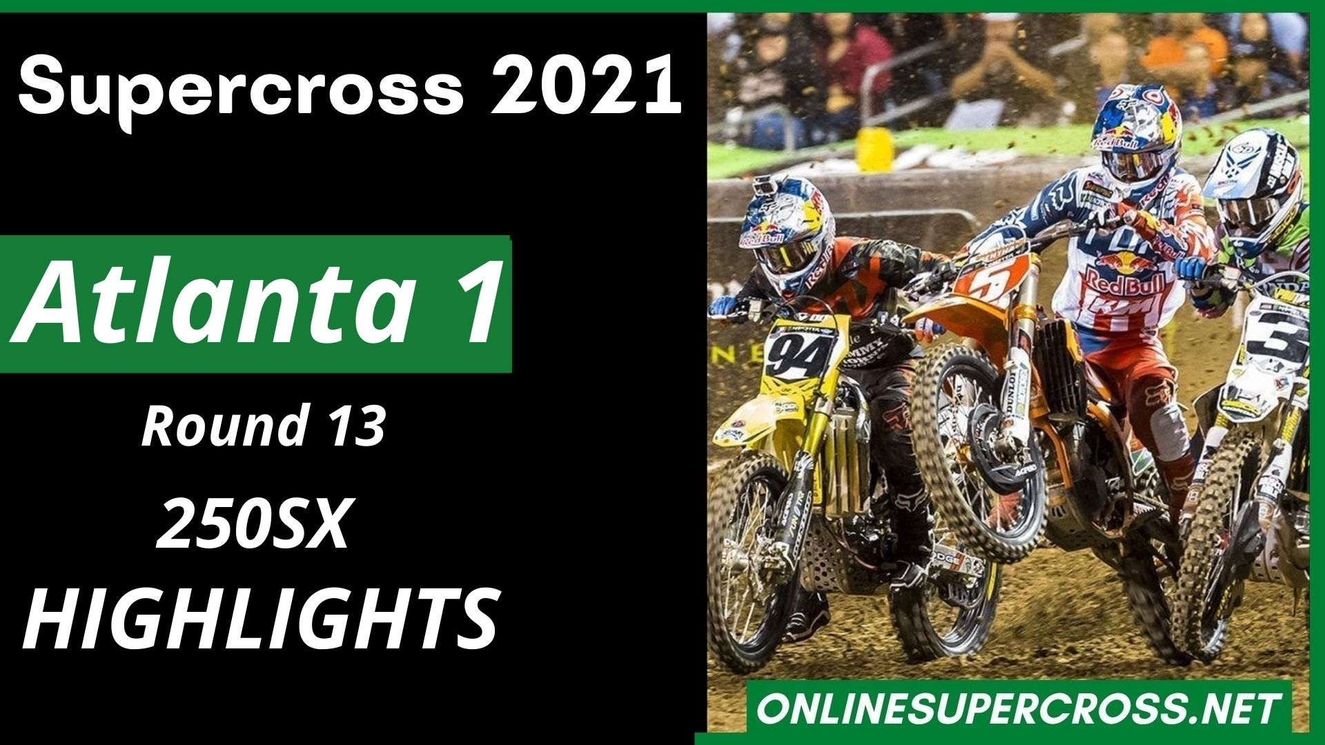 Atlanta 1 Round 13 Supercross 250SX Highlights 2021