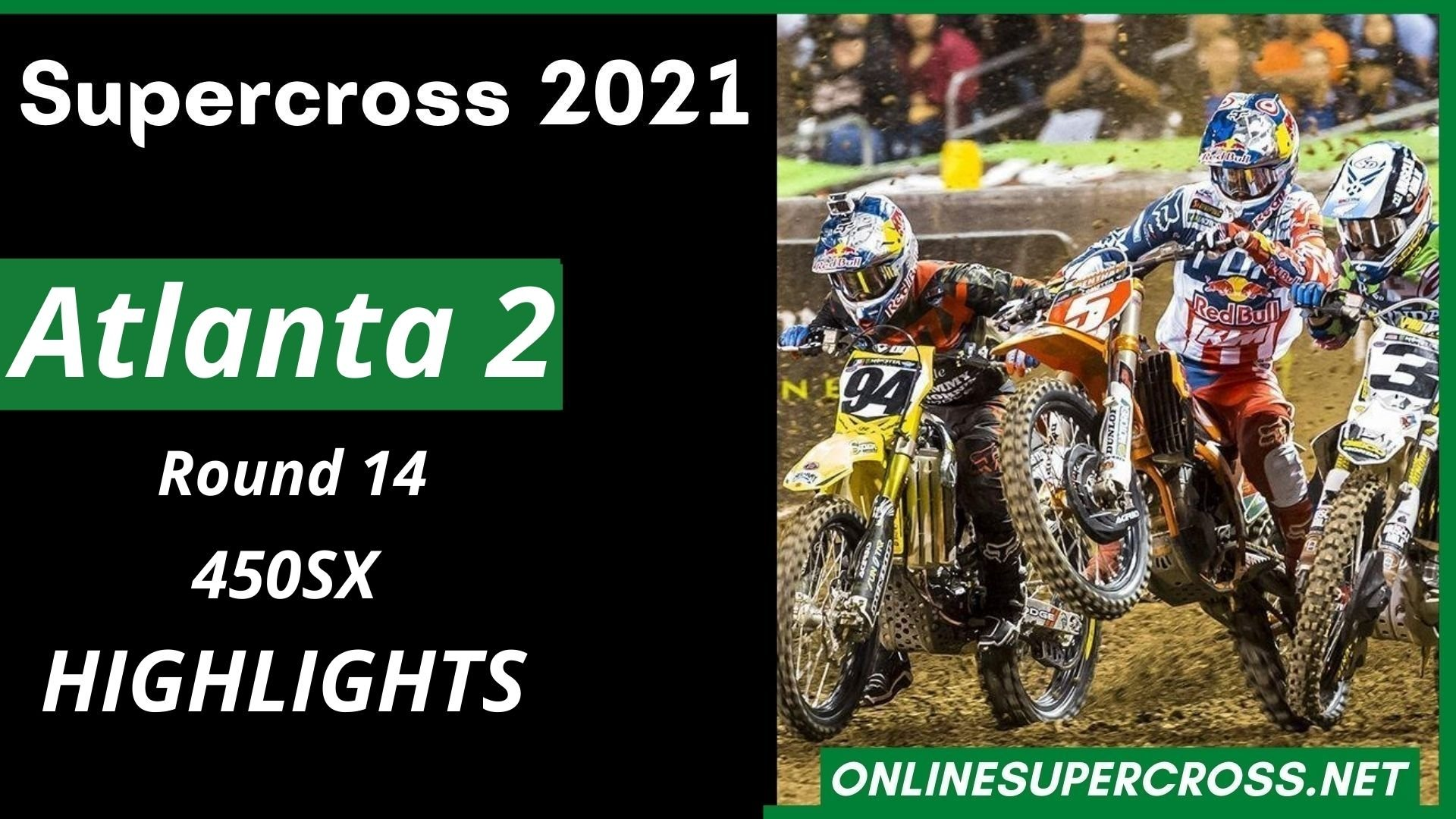 Atlanta 2 Round 14 Supercross 450SX Highlights 2021
