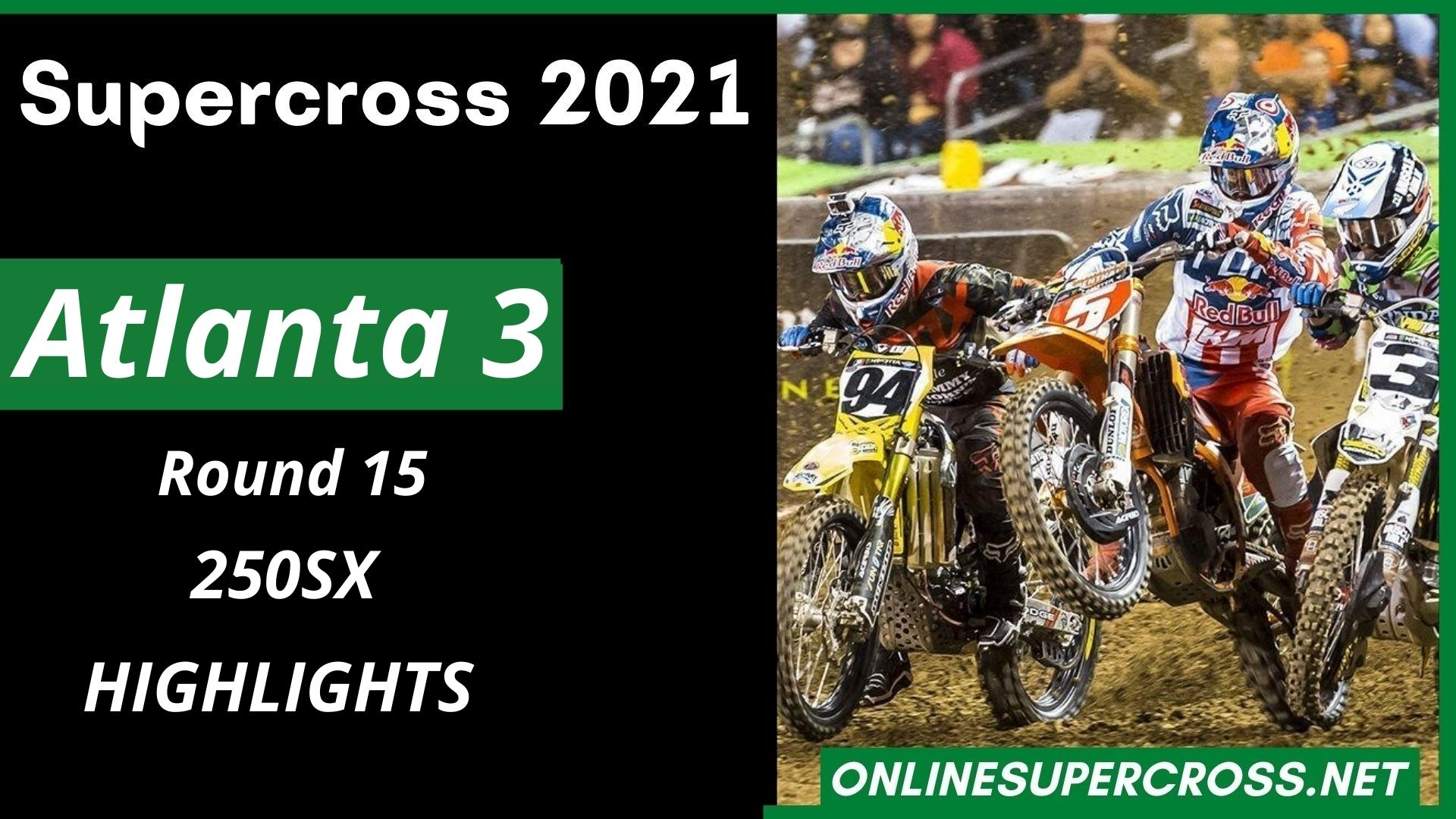 Atlanta 3 Round 15 Supercross 250SX Highlights 2021
