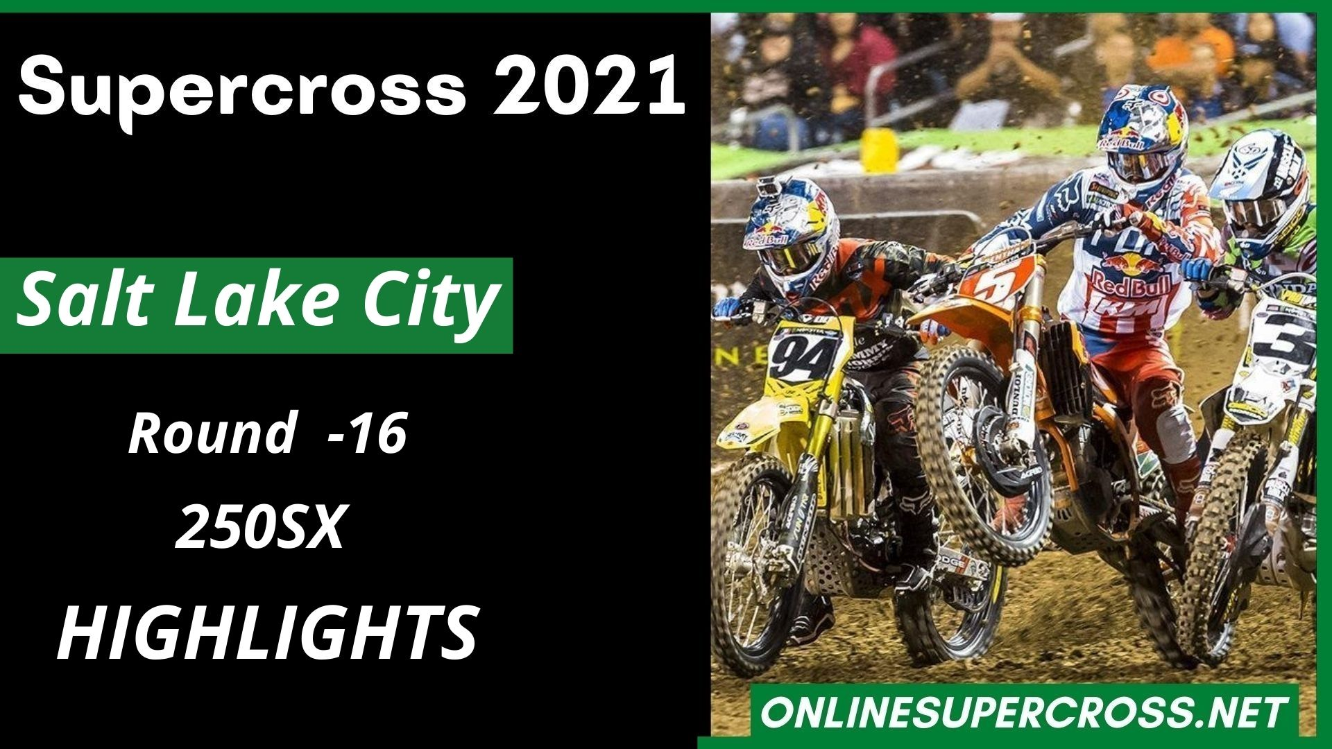 Salt Lake City Round 16 Supercross 250SX Highlights 2021