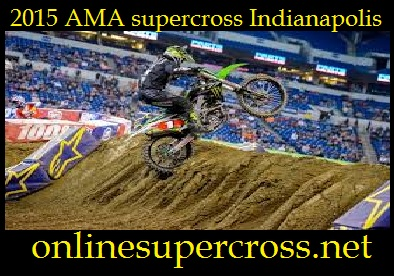 Live 2015 AMA supercross Indianapolis Online