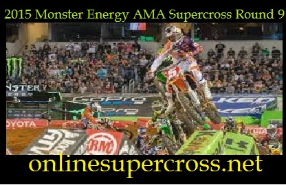 Monster Energy AMA Supercross Round 9