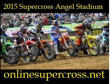 2015 Supercross Angel Stadium