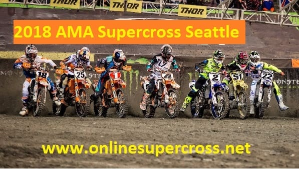 2018 AMA Supercross Seattle Live Stream