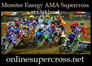 Monster Energy AMA Supercross at Oakland