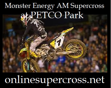 Monster Energy AMA Supercross at PETCO Park
