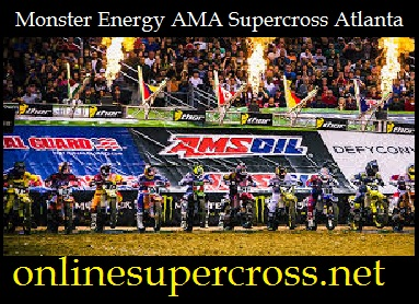 Monster Energy AMA Supercross Atlanta