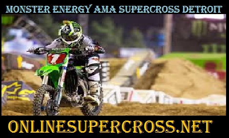 Monster Energy AMA Supercross Detroit