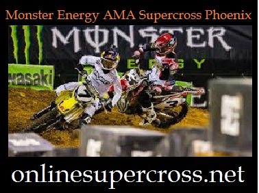 Monster Energy AMA Supercross Phoenix