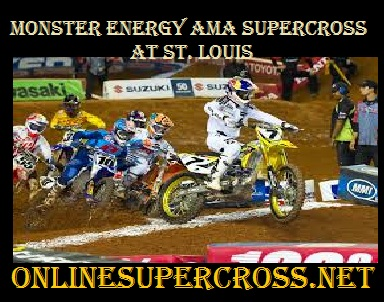 Monster Energy AMA Supercross St. Louis