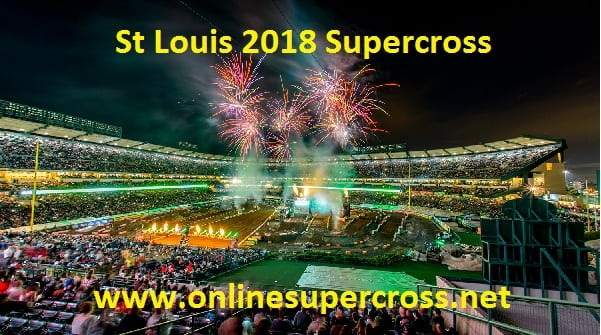 St Louis AMA Supercross 2018 Live Stream