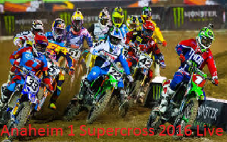 Watch 2016 Anaheim 1 Supercross 2016 Stream