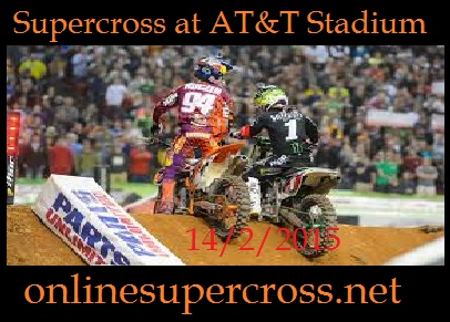 Watch 2015 Supercross at AT&T Stadium Stream