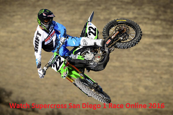 Watch Supercross San Diego 1 Race 2016 Online