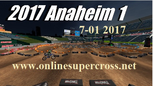 Supercross Anaheim 2017 streaming live